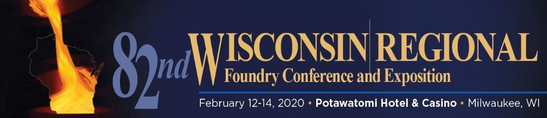 82nd Wisconsin Regional Foundry Conference and Exposition